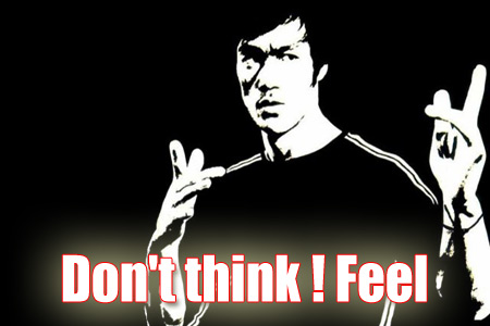 考えるな感じろ!Don't-think-Feel